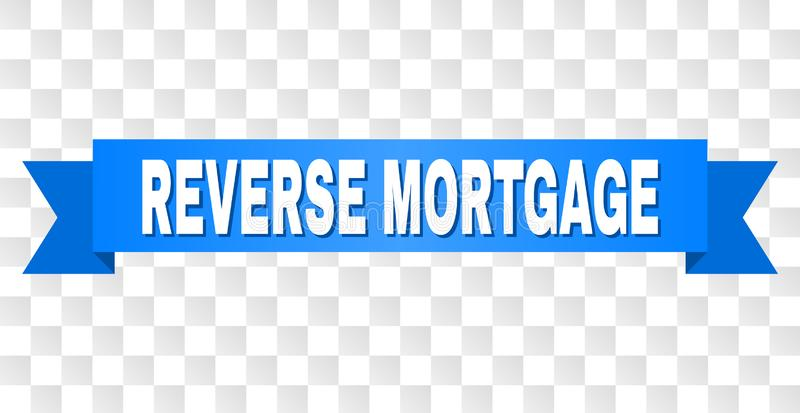 Blue Ribbon with REVERSE MORTGAGE Caption. REVERSE MORTGAGE text on a ribbon. Designed with white caption and blue stripe. Vector banner with REVERSE MORTGAGE vector illustration