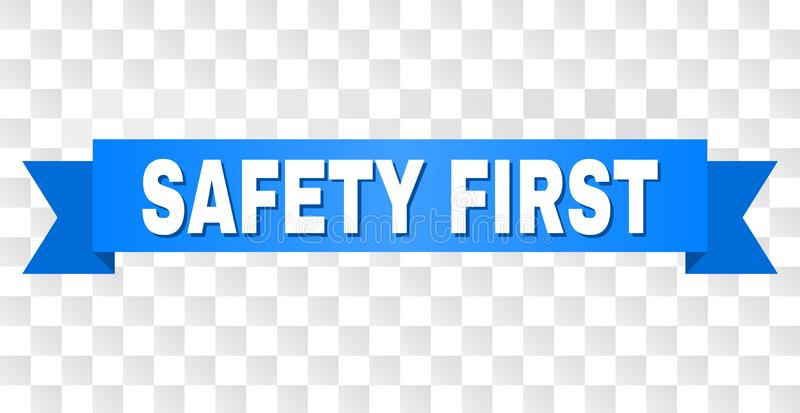 Blue Ribbon with SAFETY FIRST Caption. SAFETY FIRST text on a ribbon. Designed with white caption and blue tape. Vector banner with SAFETY FIRST tag on a royalty free illustration
