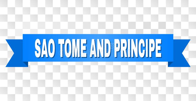Blue Ribbon with SAO TOME AND PRINCIPE Caption. SAO TOME AND PRINCIPE text on a ribbon. Designed with white caption and blue tape. Vector banner with SAO TOME royalty free illustration