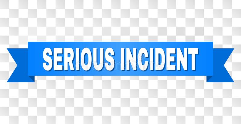 Blue Ribbon with SERIOUS INCIDENT Caption. SERIOUS INCIDENT text on a ribbon. Designed with white caption and blue tape. Vector banner with SERIOUS INCIDENT tag vector illustration