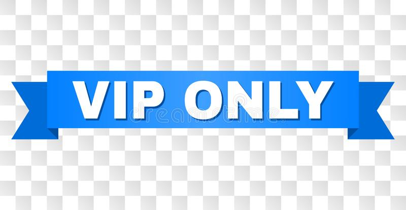 Blue Ribbon with VIP ONLY Text. VIP ONLY text on a ribbon. Designed with white title and blue stripe. Vector banner with VIP ONLY tag on a transparent background stock illustration
