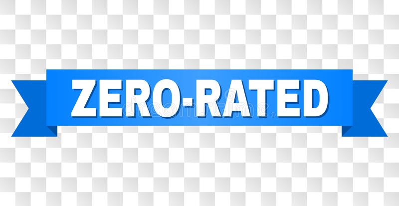 Blue Ribbon with ZERO-RATED Caption. ZERO-RATED text on a ribbon. Designed with white caption and blue stripe. Vector banner with ZERO-RATED tag on a transparent stock illustration