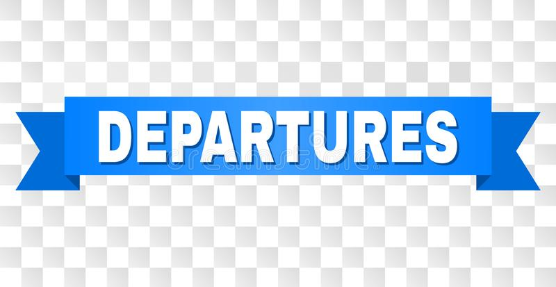 Blue Stripe with DEPARTURES Caption. DEPARTURES text on a ribbon. Designed with white caption and blue stripe. Vector banner with DEPARTURES tag on a transparent vector illustration
