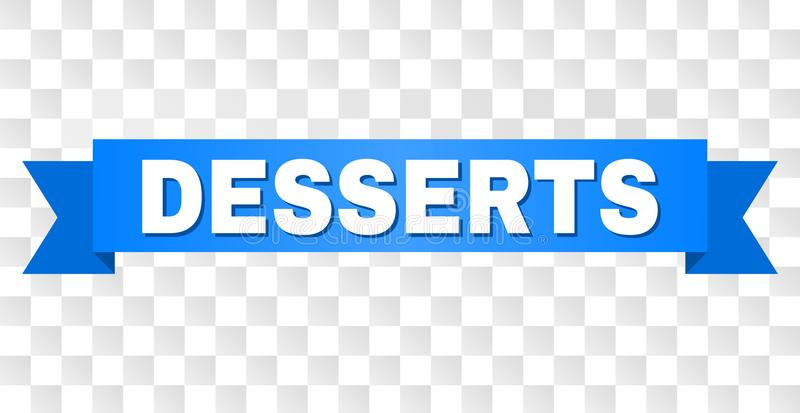 Blue Stripe with DESSERTS Title. DESSERTS text on a ribbon. Designed with white caption and blue tape. Vector banner with DESSERTS tag on a transparent royalty free illustration