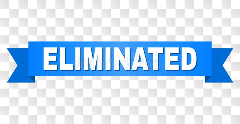 Blue Stripe with ELIMINATED Caption. ELIMINATED text on a ribbon. Designed with white caption and blue stripe. Vector banner with ELIMINATED tag on a transparent stock illustration