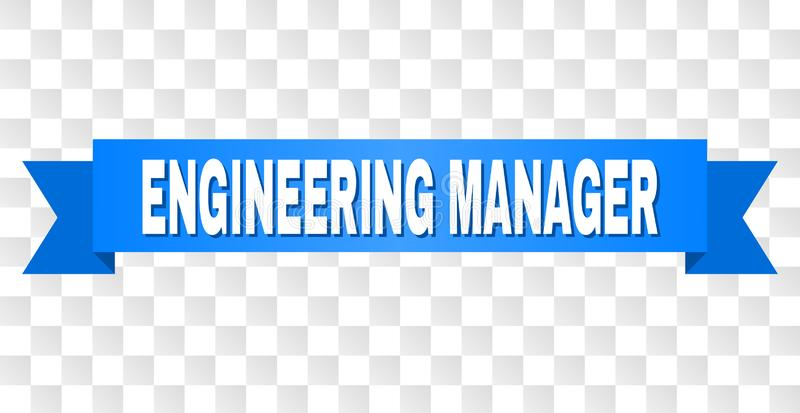 Blue Stripe with ENGINEERING MANAGER Caption. ENGINEERING MANAGER text on a ribbon. Designed with white caption and blue stripe. Vector banner with ENGINEERING vector illustration