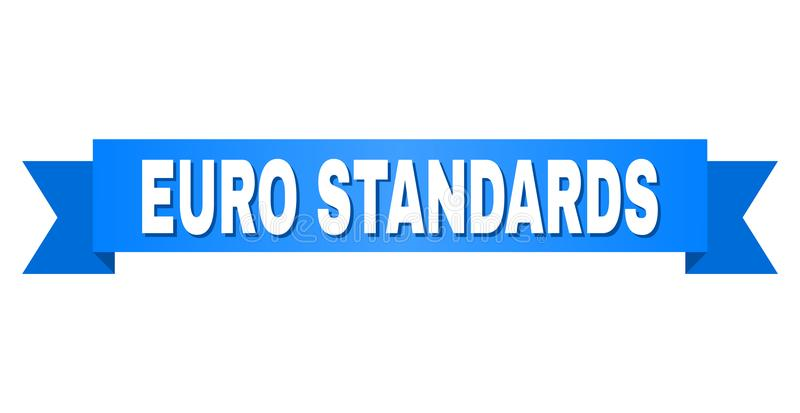 Blue Stripe with EURO STANDARDS Caption. EURO STANDARDS text on a ribbon. Designed with white caption and blue tape. Vector banner with EURO STANDARDS tag stock illustration