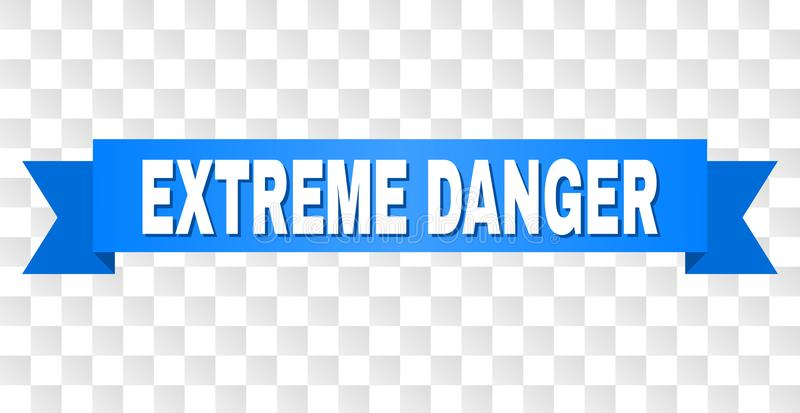 Blue Stripe with EXTREME DANGER Caption. EXTREME DANGER text on a ribbon. Designed with white caption and blue tape. Vector banner with EXTREME DANGER tag on a stock illustration