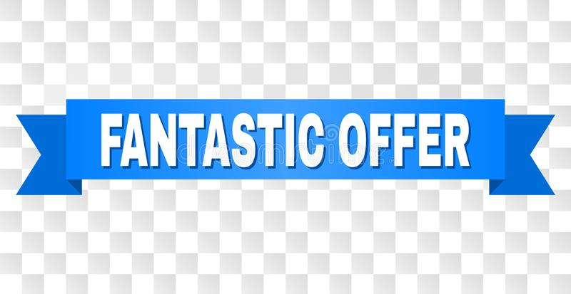 Blue Stripe with FANTASTIC OFFER Caption. FANTASTIC OFFER text on a ribbon. Designed with white caption and blue stripe. Vector banner with FANTASTIC OFFER tag royalty free illustration