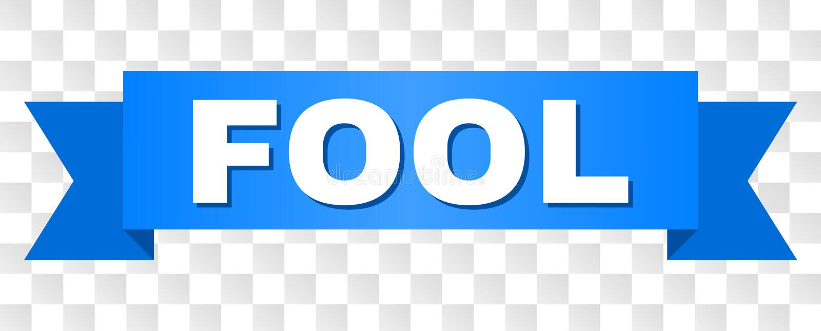 Blue Stripe with FOOL Text. FOOL text on a ribbon. Designed with white title and blue stripe. Vector banner with FOOL tag on a transparent background vector illustration