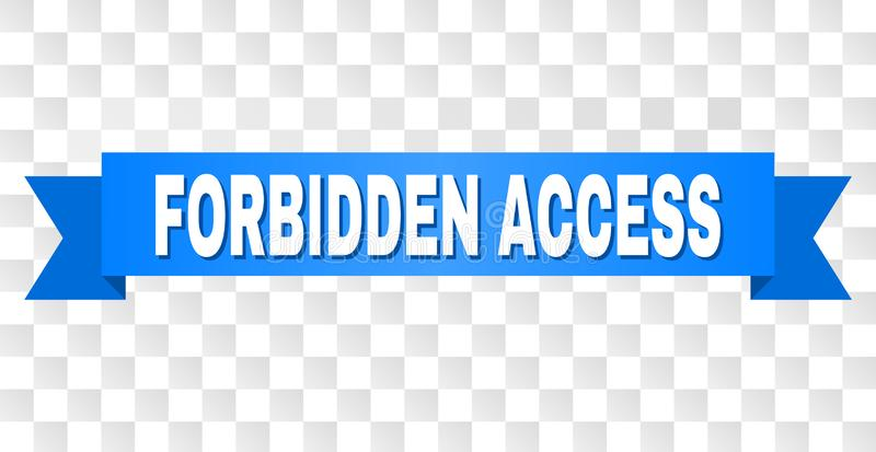 Blue Stripe with FORBIDDEN ACCESS Caption. FORBIDDEN ACCESS text on a ribbon. Designed with white caption and blue tape. Vector banner with FORBIDDEN ACCESS tag vector illustration