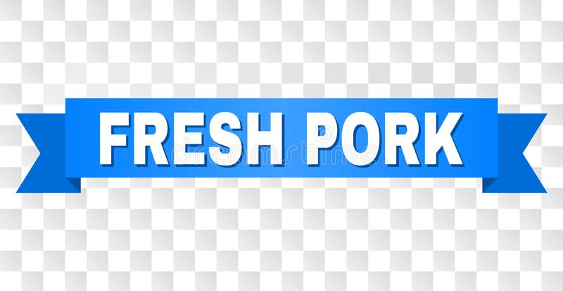 Blue Stripe with FRESH PORK Caption. FRESH PORK text on a ribbon. Designed with white caption and blue tape. Vector banner with FRESH PORK tag on a transparent vector illustration