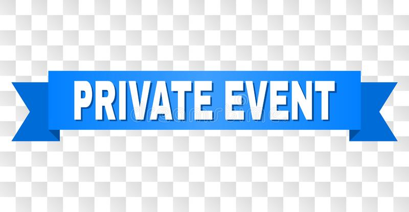 Blue Stripe with PRIVATE EVENT Caption. PRIVATE EVENT text on a ribbon. Designed with white caption and blue tape. Vector banner with PRIVATE EVENT tag on a vector illustration