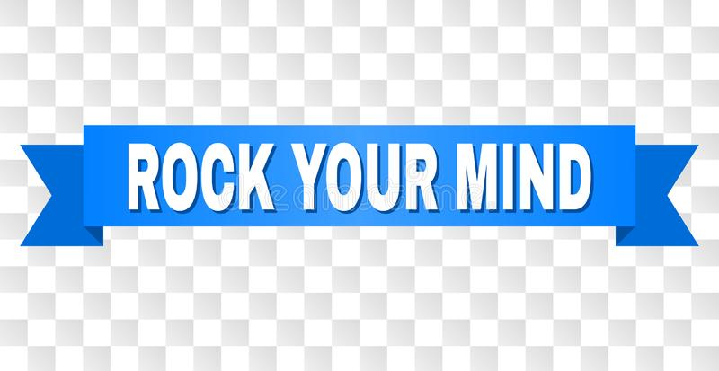 Blue Stripe with ROCK YOUR MIND Caption. ROCK YOUR MIND text on a ribbon. Designed with white caption and blue tape. Vector banner with ROCK YOUR MIND tag on a royalty free illustration