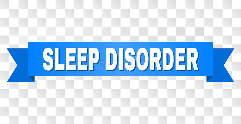 Blue Stripe with SLEEP DISORDER Caption. SLEEP DISORDER text on a ribbon. Designed with white caption and blue tape. Vector banner with SLEEP DISORDER tag on a stock illustration