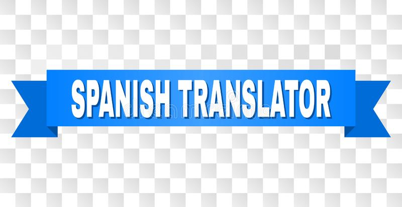 Blue Stripe with SPANISH TRANSLATOR Caption. SPANISH TRANSLATOR text on a ribbon. Designed with white caption and blue tape. Vector banner with SPANISH vector illustration