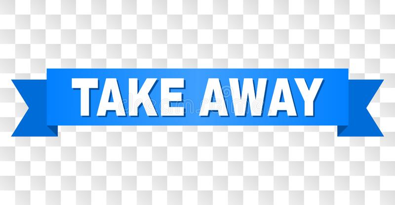 Blue Stripe with TAKE AWAY Caption. TAKE AWAY text on a ribbon. Designed with white caption and blue stripe. Vector banner with TAKE AWAY tag on a transparent royalty free illustration
