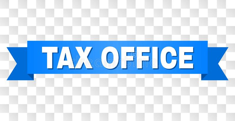 Blue Stripe with TAX OFFICE Caption. TAX OFFICE text on a ribbon. Designed with white caption and blue tape. Vector banner with TAX OFFICE tag on a transparent vector illustration
