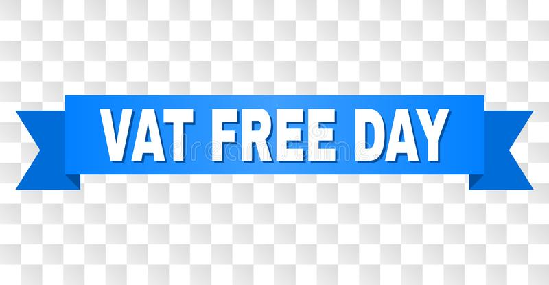 Blue Stripe with VAT FREE DAY Caption. VAT FREE DAY text on a ribbon. Designed with white caption and blue tape. Vector banner with VAT FREE DAY tag on a vector illustration