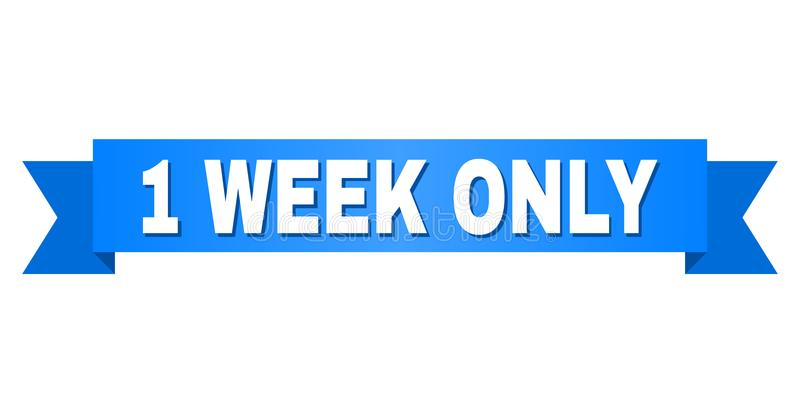 Blue Stripe with 1 WEEK ONLY Title. 1 WEEK ONLY text on a ribbon. Designed with white caption and blue tape. Vector banner with 1 WEEK ONLY tag royalty free illustration