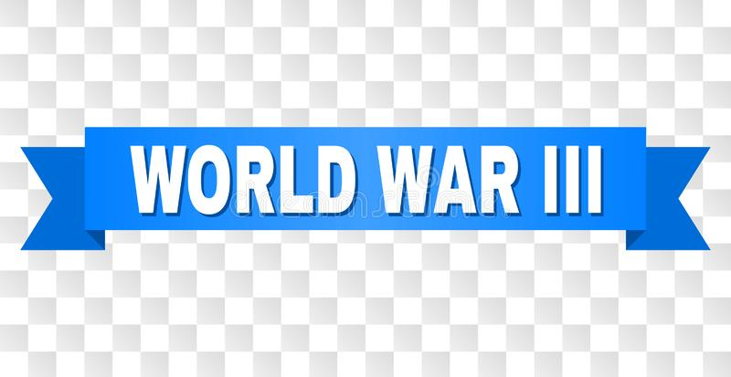 Blue Stripe with WORLD WAR III Text. WORLD WAR III text on a ribbon. Designed with white caption and blue stripe. Vector banner with WORLD WAR III tag on a stock illustration