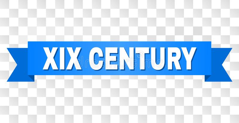 Blue Stripe with XIX CENTURY Caption. XIX CENTURY text on a ribbon. Designed with white caption and blue stripe. Vector banner with XIX CENTURY tag on a royalty free illustration