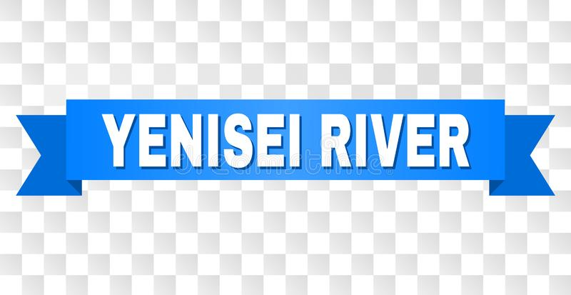 Blue Stripe with YENISEI RIVER Title. YENISEI RIVER text on a ribbon. Designed with white caption and blue tape. Vector banner with YENISEI RIVER tag on a vector illustration