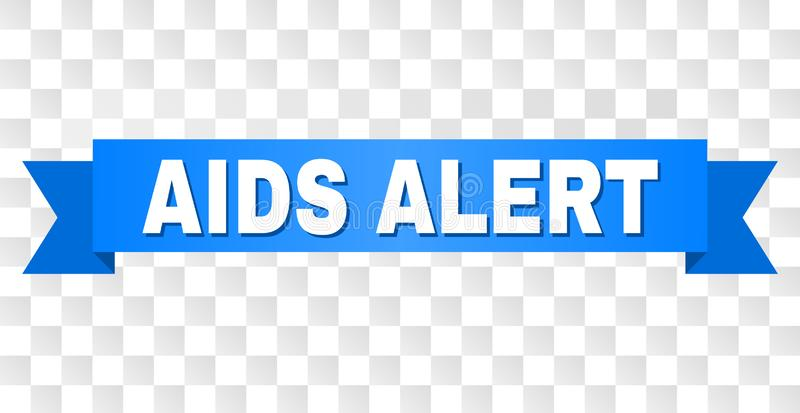 Blue Tape with AIDS ALERT Text. AIDS ALERT text on a ribbon. Designed with white caption and blue stripe. Vector banner with AIDS ALERT tag on a transparent royalty free illustration