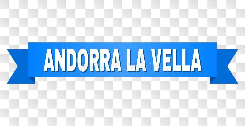 Blue Tape with ANDORRA LA VELLA Caption. ANDORRA LA VELLA text on a ribbon. Designed with white caption and blue tape. Vector banner with ANDORRA LA VELLA tag on vector illustration