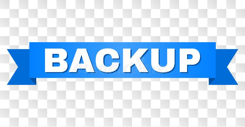 Blue Tape with BACKUP Title. BACKUP text on a ribbon. Designed with white caption and blue tape. Vector banner with BACKUP tag on a transparent background stock illustration