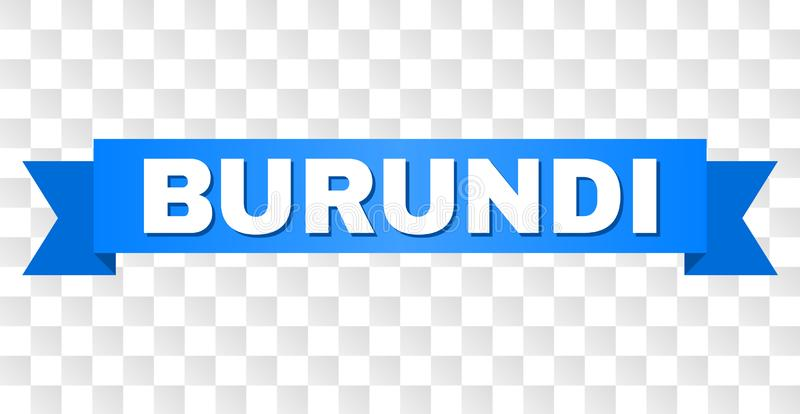 Blue Tape with BURUNDI Text. BURUNDI text on a ribbon. Designed with white caption and blue stripe. Vector banner with BURUNDI tag on a transparent background vector illustration