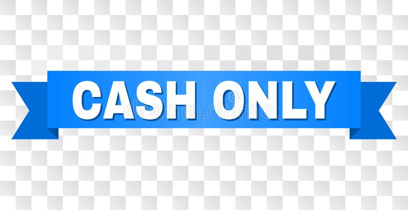 Blue Tape with CASH ONLY Title. CASH ONLY text on a ribbon. Designed with white caption and blue tape. Vector banner with CASH ONLY tag on a transparent stock illustration