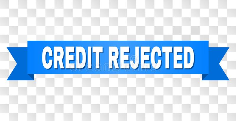 Blue Tape with CREDIT REJECTED Caption. CREDIT REJECTED text on a ribbon. Designed with white caption and blue tape. Vector banner with CREDIT REJECTED tag on a vector illustration