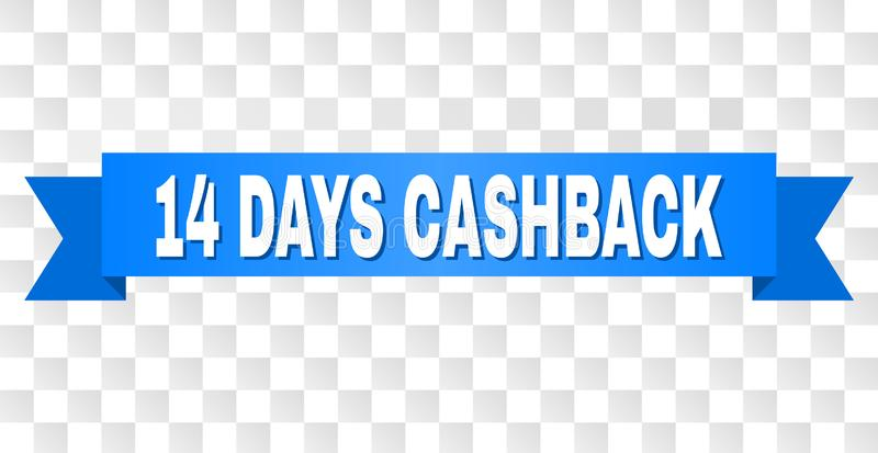 Blue Tape with 14 DAYS CASHBACK Caption. 14 DAYS CASHBACK text on a ribbon. Designed with white caption and blue tape. Vector banner with 14 DAYS CASHBACK tag on royalty free illustration