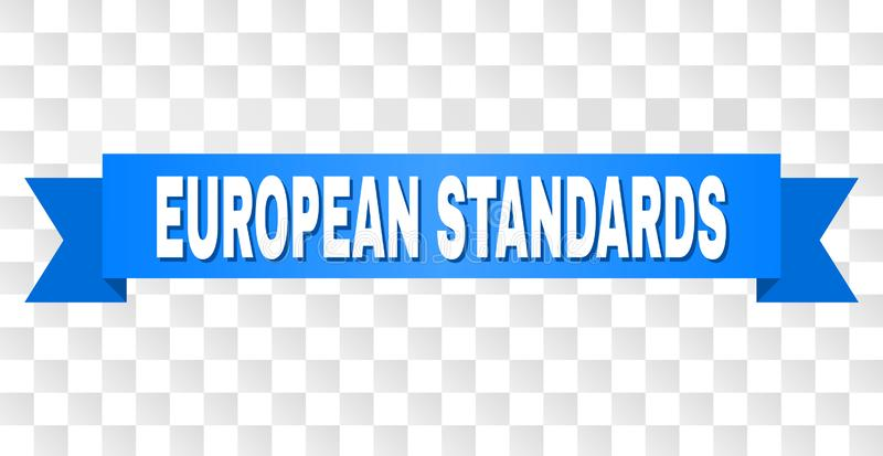 Blue Tape with EUROPEAN STANDARDS Caption. EUROPEAN STANDARDS text on a ribbon. Designed with white caption and blue stripe. Vector banner with EUROPEAN vector illustration
