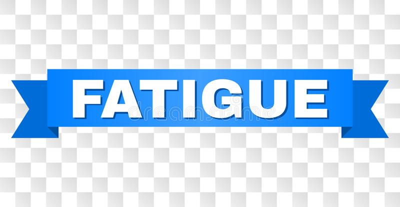 Blue Tape with FATIGUE Caption. FATIGUE text on a ribbon. Designed with white caption and blue stripe. Vector banner with FATIGUE tag on a transparent background vector illustration