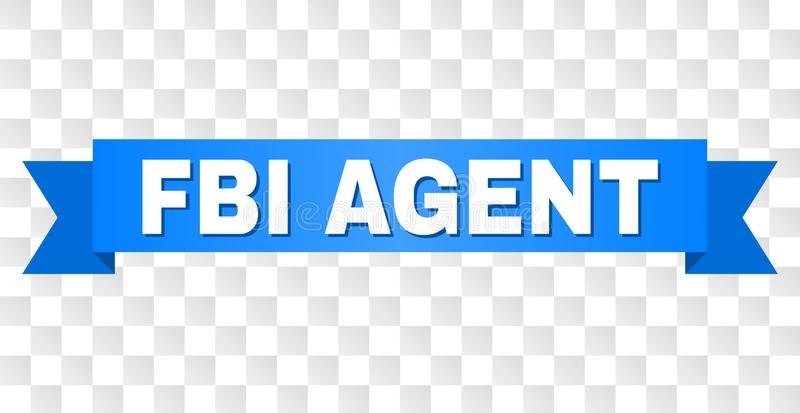 Blue Tape with FBI AGENT Caption. FBI AGENT text on a ribbon. Designed with white caption and blue stripe. Vector banner with FBI AGENT tag on a transparent vector illustration