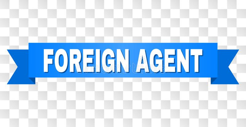 Blue Tape with FOREIGN AGENT Title. FOREIGN AGENT text on a ribbon. Designed with white caption and blue tape. Vector banner with FOREIGN AGENT tag on a royalty free illustration