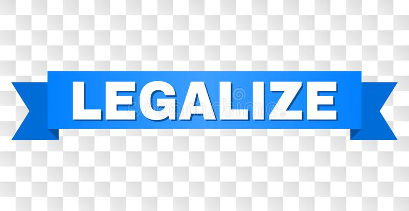 Blue Tape with LEGALIZE Caption. LEGALIZE text on a ribbon. Designed with white caption and blue stripe. Vector banner with LEGALIZE tag on a transparent royalty free illustration