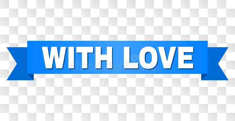 Blue Tape with LOVE Caption. WITH LOVE text on a ribbon. Designed with white caption and blue stripe. Vector banner with LOVE tag on a transparent background royalty free illustration