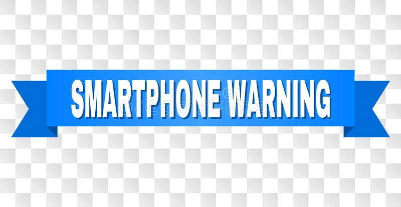 Blue Tape with SMARTPHONE WARNING Title. SMARTPHONE WARNING text on a ribbon. Designed with white caption and blue tape. Vector banner with SMARTPHONE WARNING stock illustration