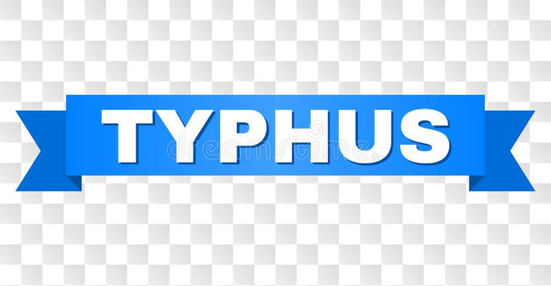 Blue Tape with TYPHUS Text. TYPHUS text on a ribbon. Designed with white caption and blue tape. Vector banner with TYPHUS tag on a transparent background royalty free illustration
