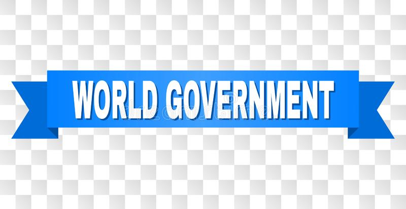 Blue Tape with WORLD GOVERNMENT Caption. WORLD GOVERNMENT text on a ribbon. Designed with white caption and blue stripe. Vector banner with WORLD GOVERNMENT tag stock illustration