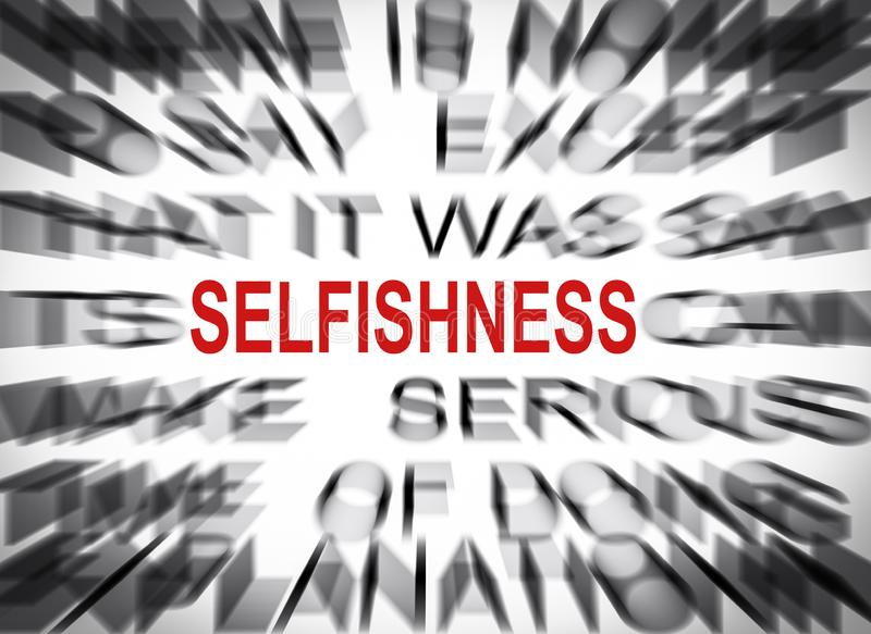 Blured text with focus on SELFISHNESS stock photography