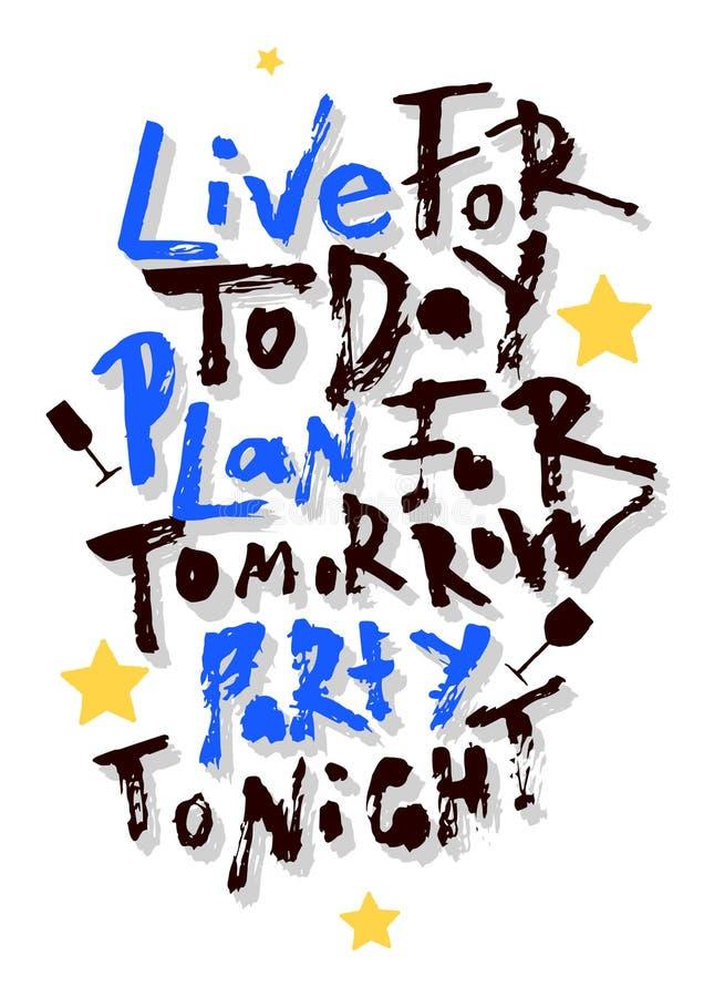 Bo för idag, planera för morgondagen, parti ikväll Handbokstäveraffisch vektor illustrationer