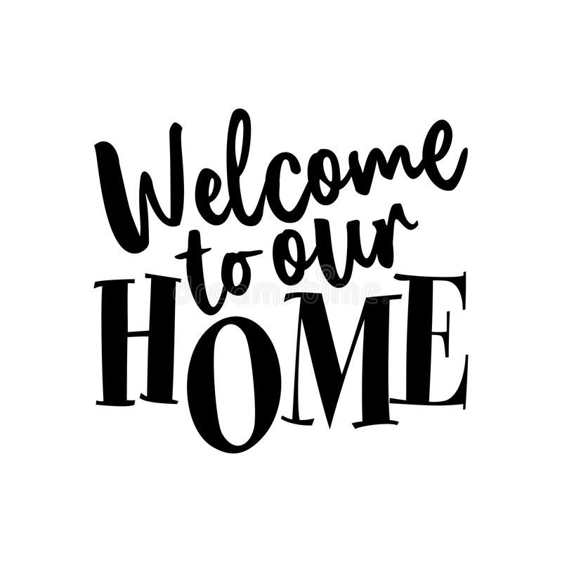Boa vinda a nossa casa - cartaz da tipografia ilustração stock