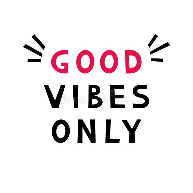 Boas vibra??es somente Cita??es criativas inspiradores da motiva??o ilustração stock