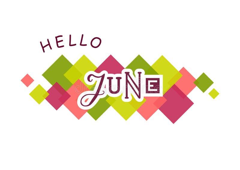 Bokstäver av Hello Juni med olika bokstäver och vitöversikter dekorerade med färgrika fyrkanter stock illustrationer