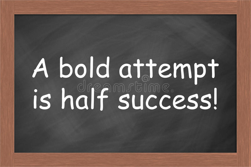 A Bold Attempt is Half Success stock photo