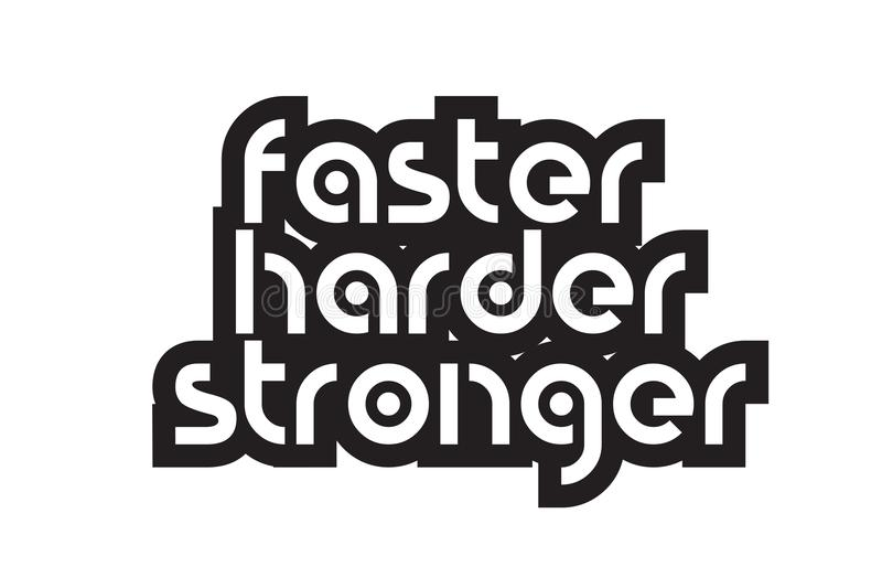Amazing Download Bold Text Faster Harder Stronger Inspiring Quotes Text Typograph  Stock Illustration   Illustration Of Typography